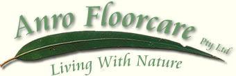 Anro Floorcare Pty ltd - Living with Nature
